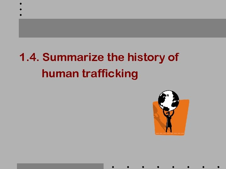 1. 4. Summarize the history of human trafficking
