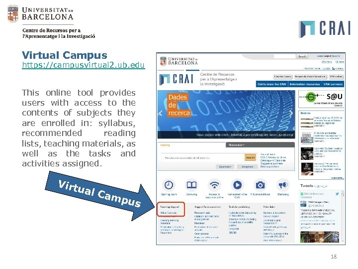 Virtual Campus https: //campusvirtual 2. ub. edu This online tool provides users with access