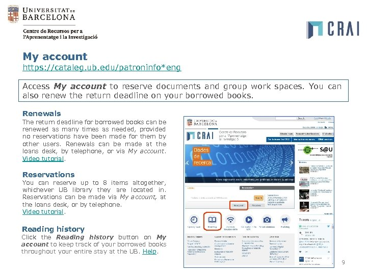 My account https: //cataleg. ub. edu/patroninfo*eng Access My account to reserve documents and group