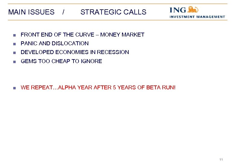 MAIN ISSUES / STRATEGIC CALLS < FRONT END OF THE CURVE – MONEY MARKET