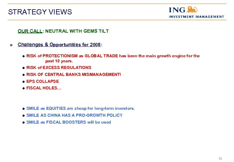 STRATEGY VIEWS OUR CALL: NEUTRAL WITH GEMS TILT < Challenges & Opportunities for 2008: