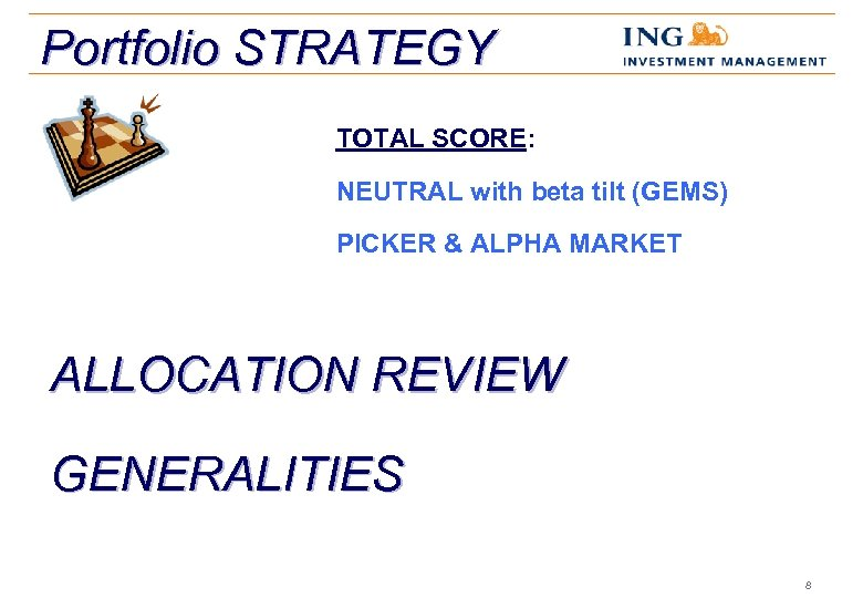 Portfolio STRATEGY TOTAL SCORE: NEUTRAL with beta tilt (GEMS) PICKER & ALPHA MARKET ALLOCATION