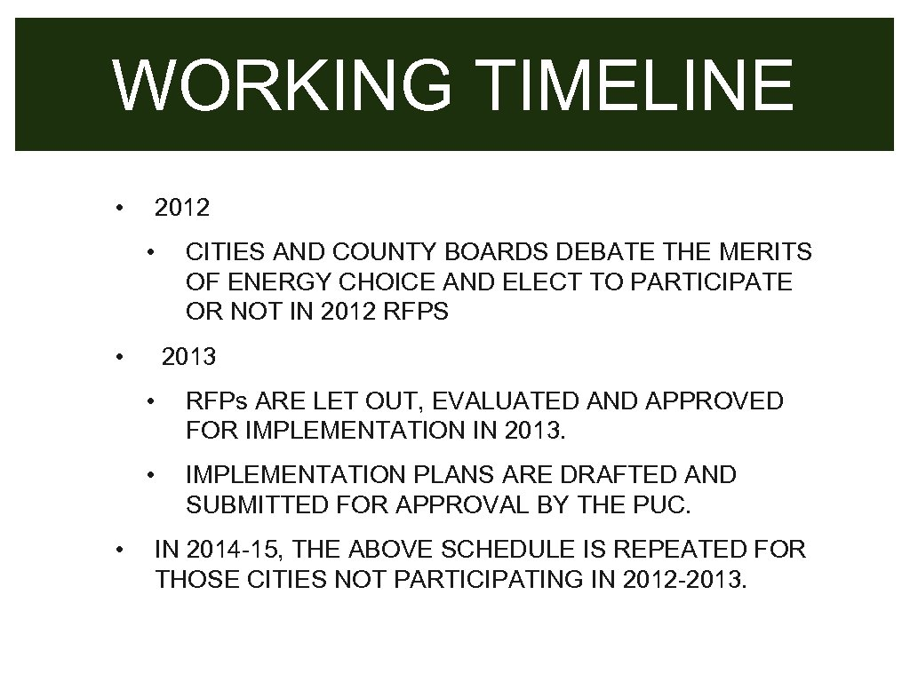 WORKING TIMELINE • 2012 • • CITIES AND COUNTY BOARDS DEBATE THE MERITS OF