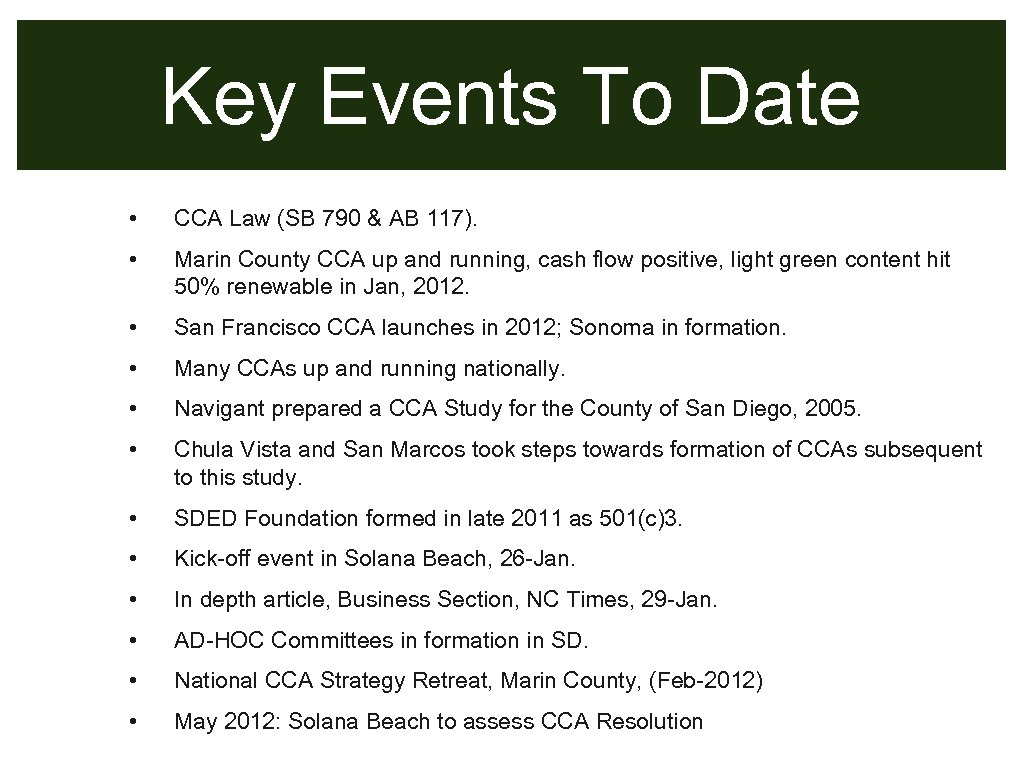 Key Events To Date • CCA Law (SB 790 & AB 117). • Marin