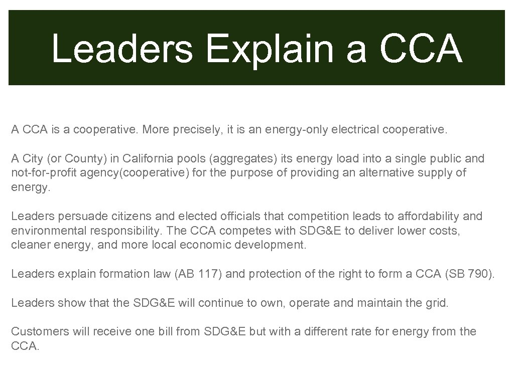 Leaders Explain a CCA A CCA is a cooperative. More precisely, it is an