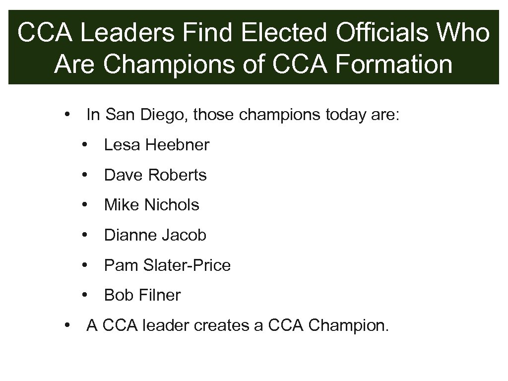 CCA Leaders Find Elected Officials Who Are Champions of CCA Formation • In San