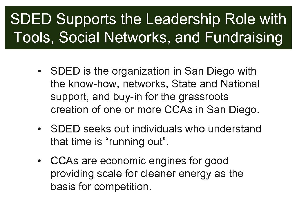 SDED Supports the Leadership Role with Tools, Social Networks, and Fundraising • SDED is
