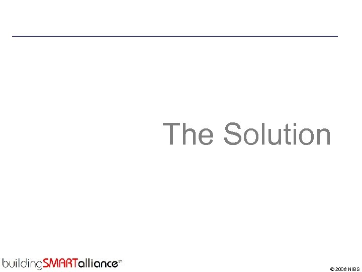 The Solution © 2008 NIBS