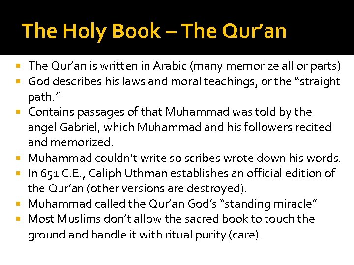 The Holy Book – The Qur'an is written in Arabic (many memorize all or