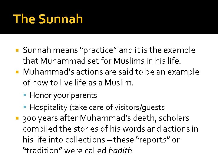 """The Sunnah means """"practice"""" and it is the example that Muhammad set for Muslims"""