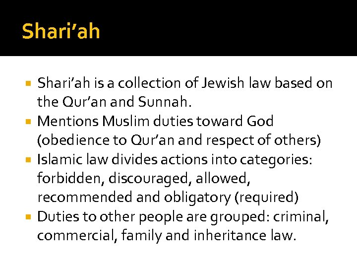 Shari'ah is a collection of Jewish law based on the Qur'an and Sunnah. Mentions