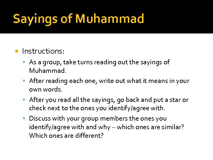 Sayings of Muhammad Instructions: As a group, take turns reading out the sayings of