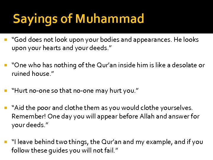 """Sayings of Muhammad """"God does not look upon your bodies and appearances. He looks"""
