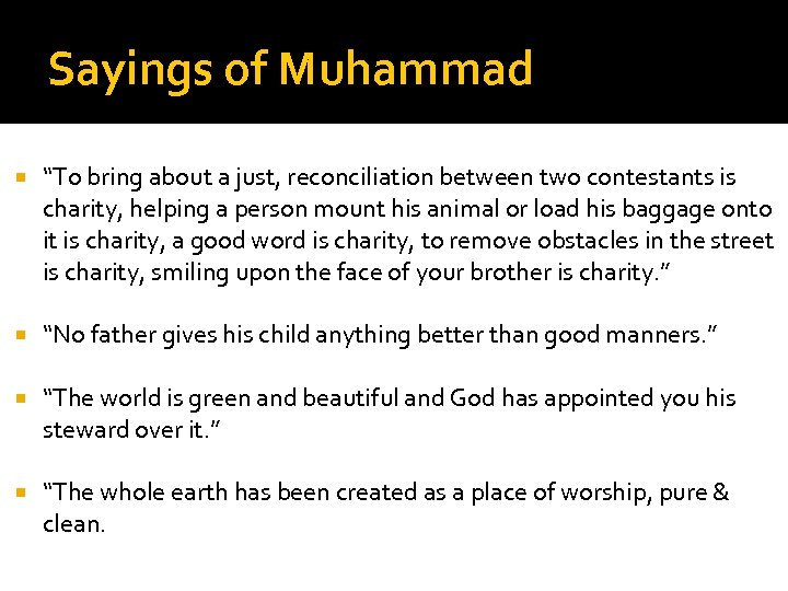 """Sayings of Muhammad """"To bring about a just, reconciliation between two contestants is charity,"""