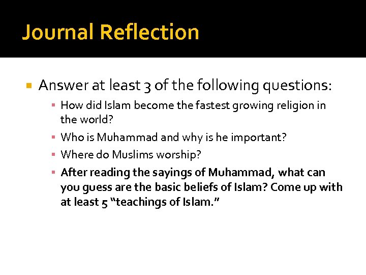 Journal Reflection Answer at least 3 of the following questions: ▪ How did Islam