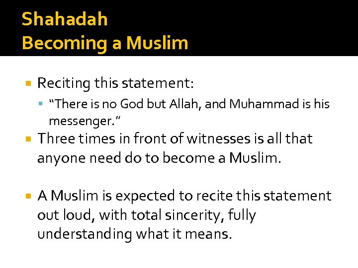 """Shahadah Becoming a Muslim Reciting this statement: """"There is no God but Allah, and"""