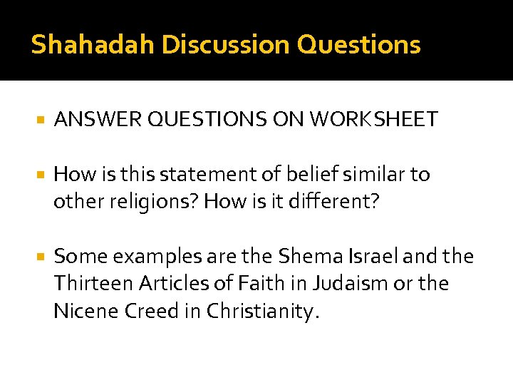Shahadah Discussion Questions ANSWER QUESTIONS ON WORKSHEET How is this statement of belief similar