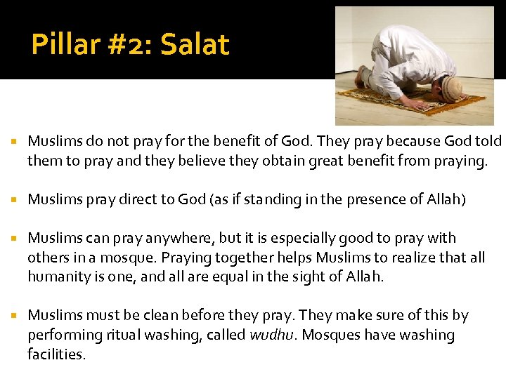 Pillar #2: Salat Muslims do not pray for the benefit of God. They pray