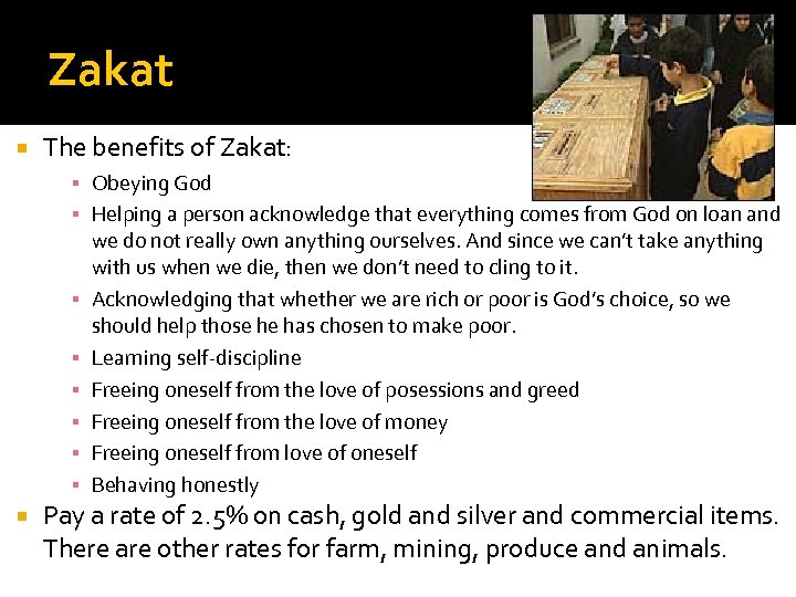 Zakat The benefits of Zakat: ▪ Obeying God ▪ Helping a person acknowledge that