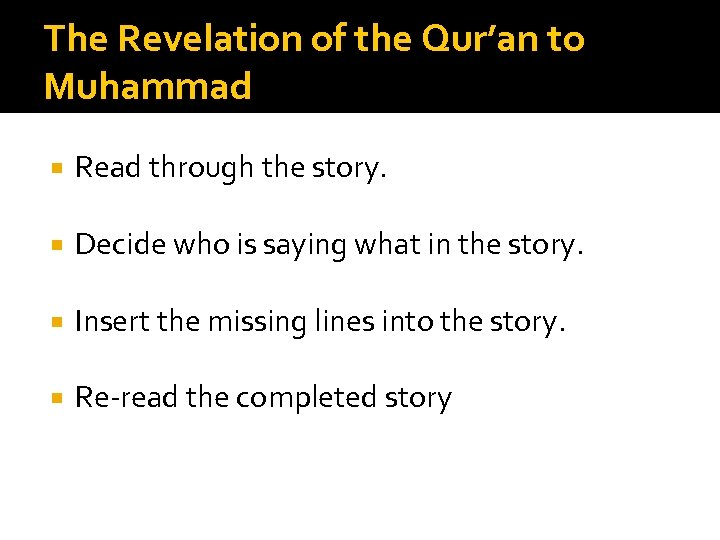 The Revelation of the Qur'an to Muhammad Read through the story. Decide who is