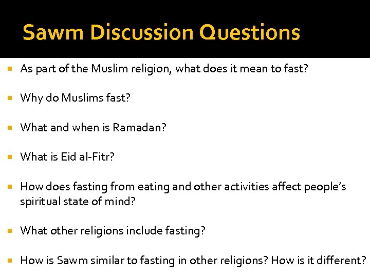 Sawm Discussion Questions As part of the Muslim religion, what does it mean to