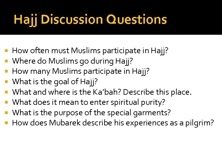 Hajj Discussion Questions How often must Muslims participate in Hajj? Where do Muslims go