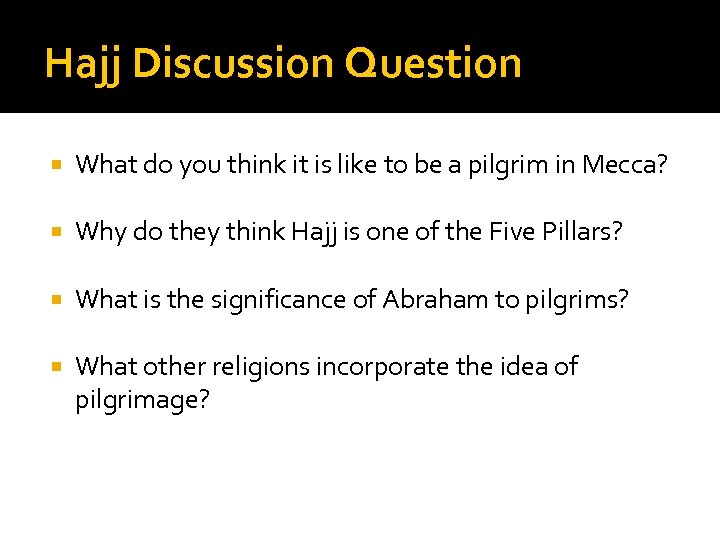 Hajj Discussion Question What do you think it is like to be a pilgrim