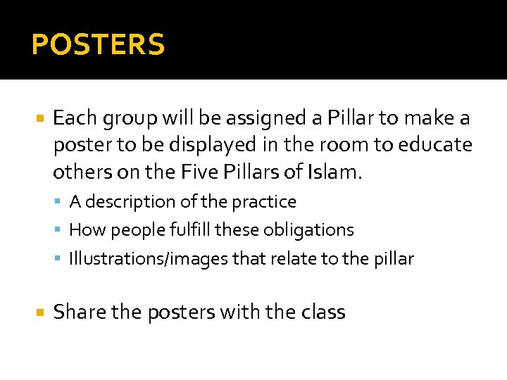 POSTERS Each group will be assigned a Pillar to make a poster to be
