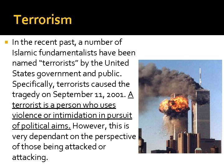 """Terrorism In the recent past, a number of Islamic fundamentalists have been named """"terrorists"""""""