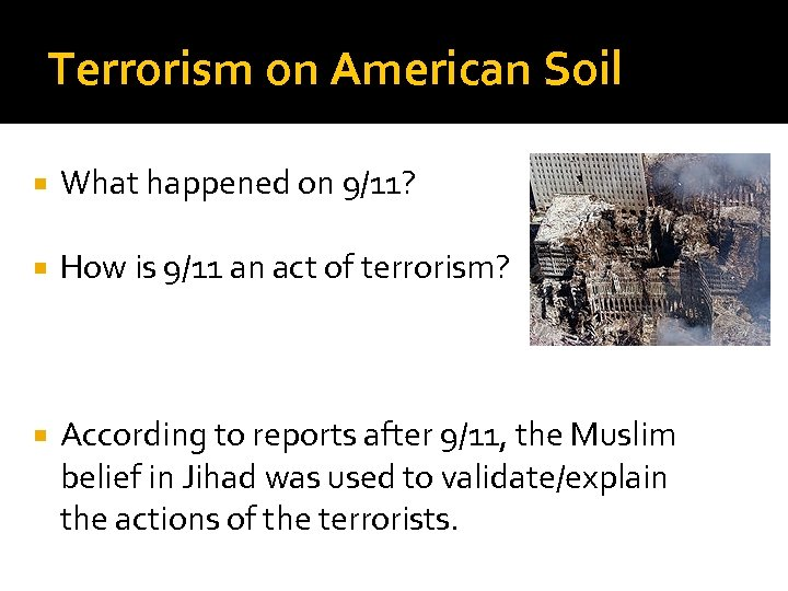 Terrorism on American Soil What happened on 9/11? How is 9/11 an act of