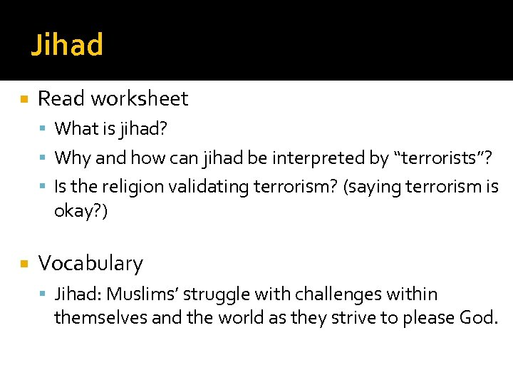 Jihad Read worksheet What is jihad? Why and how can jihad be interpreted by