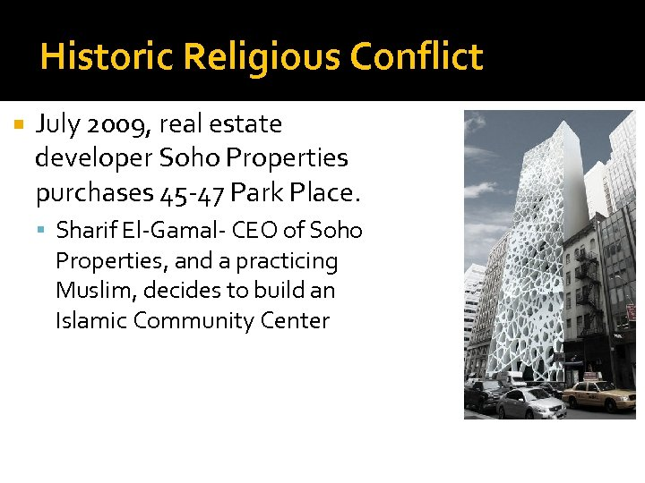 Historic Religious Conflict July 2009, real estate developer Soho Properties purchases 45 -47 Park