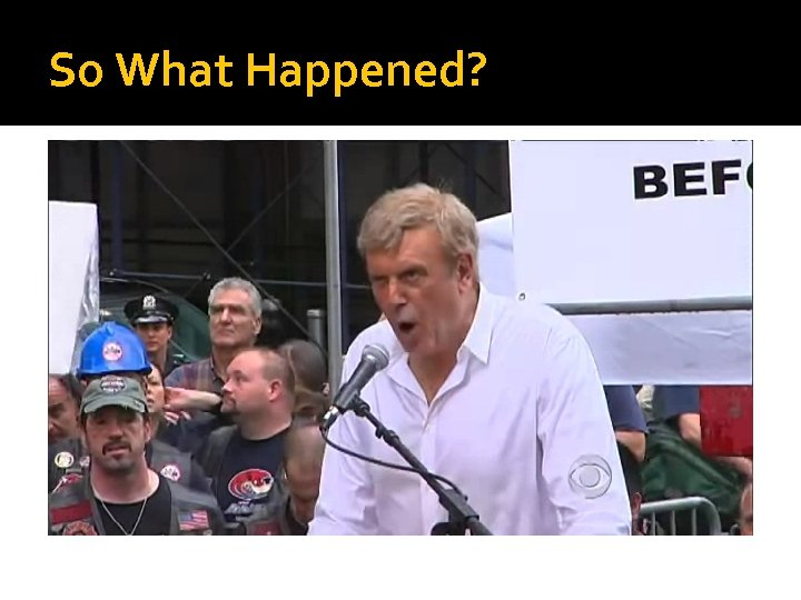 So What Happened?