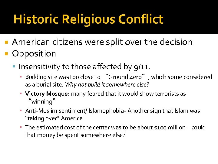 Historic Religious Conflict American citizens were split over the decision Opposition Insensitivity to those