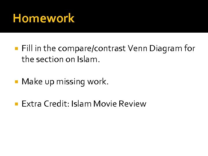 Homework Fill in the compare/contrast Venn Diagram for the section on Islam. Make up