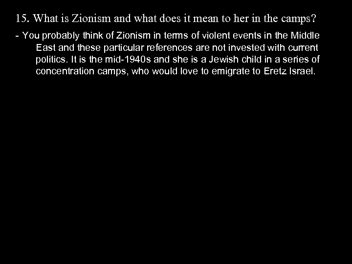 15. What is Zionism and what does it mean to her in the camps?