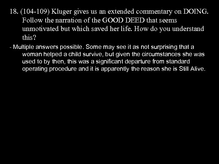 18. (104 -109) Kluger gives us an extended commentary on DOING. Follow the narration
