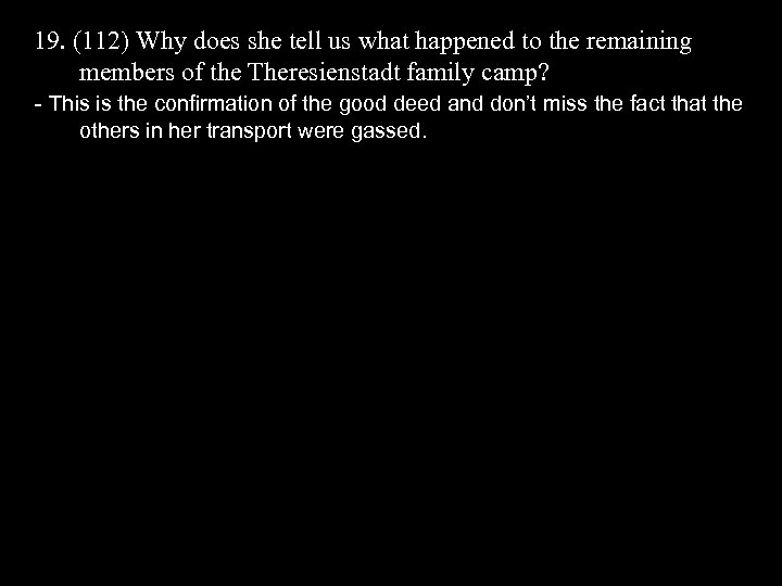 19. (112) Why does she tell us what happened to the remaining members of