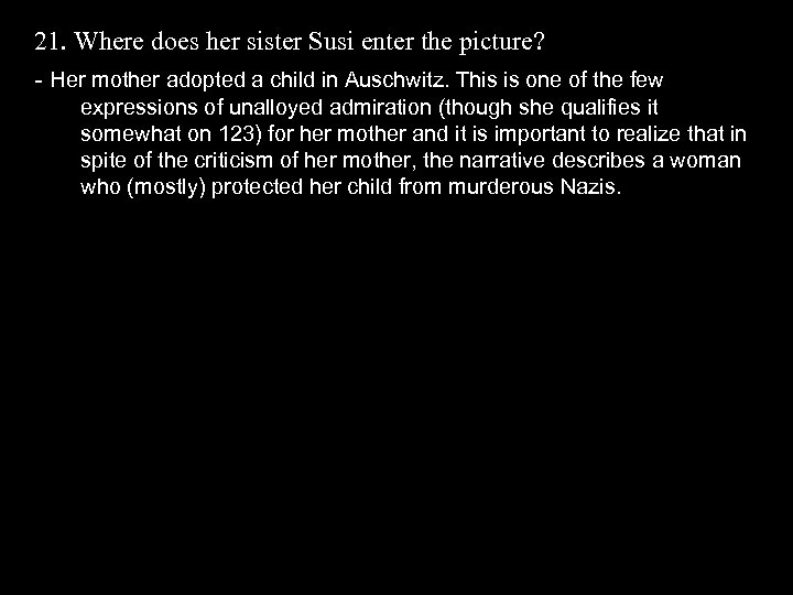 21. Where does her sister Susi enter the picture? - Her mother adopted a
