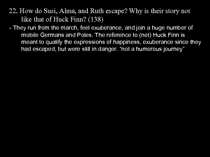 22. How do Susi, Alma, and Ruth escape? Why is their story not like