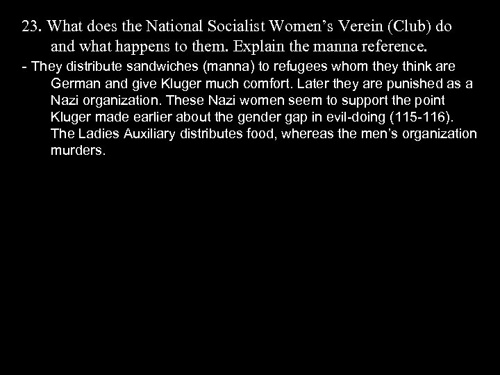 23. What does the National Socialist Women's Verein (Club) do and what happens to