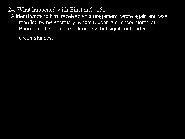 24. What happened with Einstein? (161) - A friend wrote to him, received encouragement,