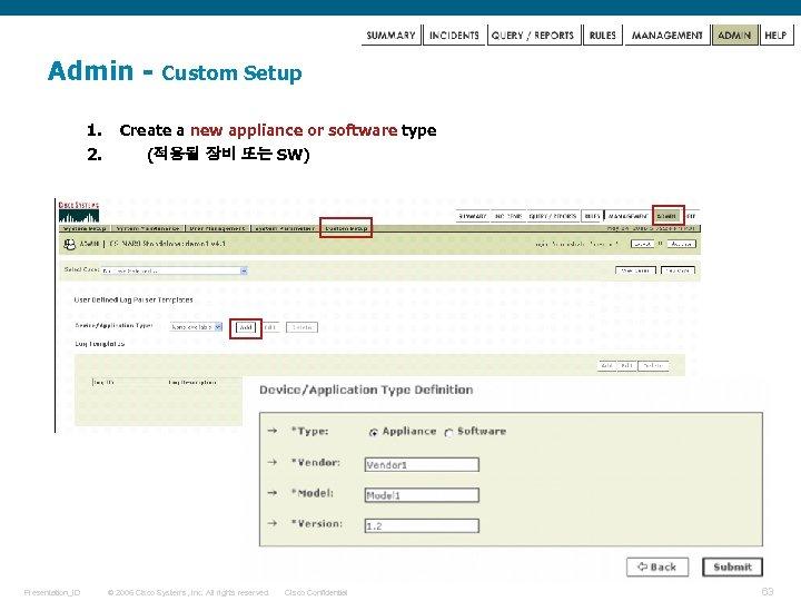 Admin 1. 2. Presentation_ID Custom Setup Create a new appliance or software type (적용될