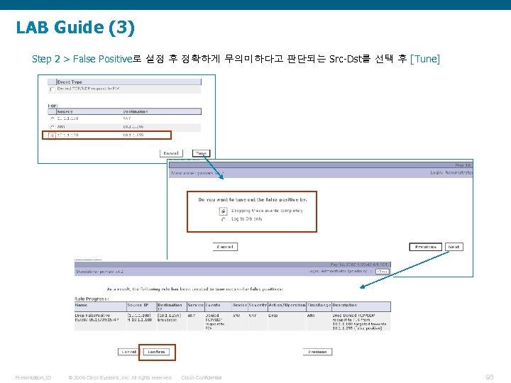 LAB Guide (3) Step 2 > False Positive로 설정 후 정확하게 무의미하다고 판단되는 Src-Dst를