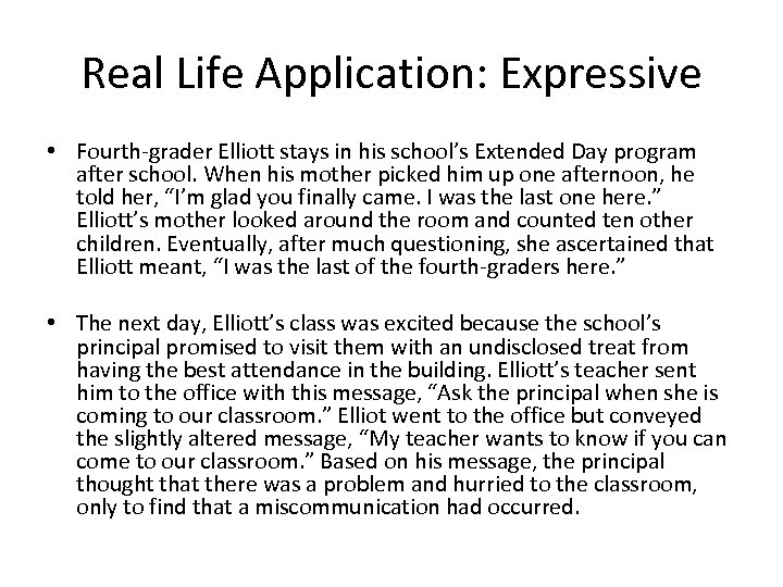 Real Life Application: Expressive • Fourth-grader Elliott stays in his school's Extended Day program