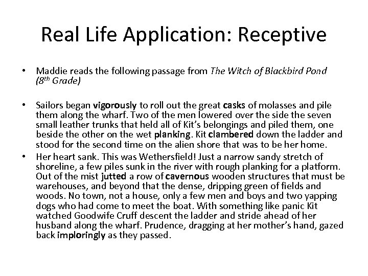 Real Life Application: Receptive • Maddie reads the following passage from The Witch of