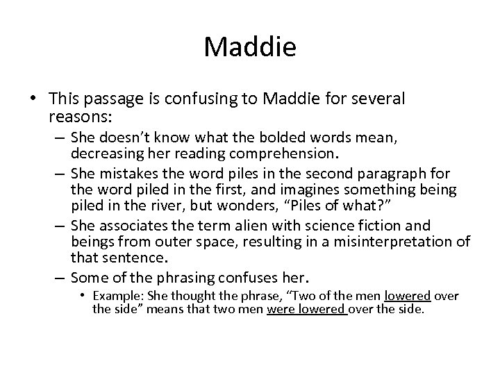 Maddie • This passage is confusing to Maddie for several reasons: – She doesn't