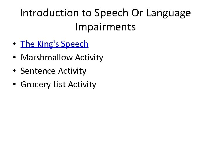 Introduction to Speech Or Language Impairments • • The King's Speech Marshmallow Activity Sentence