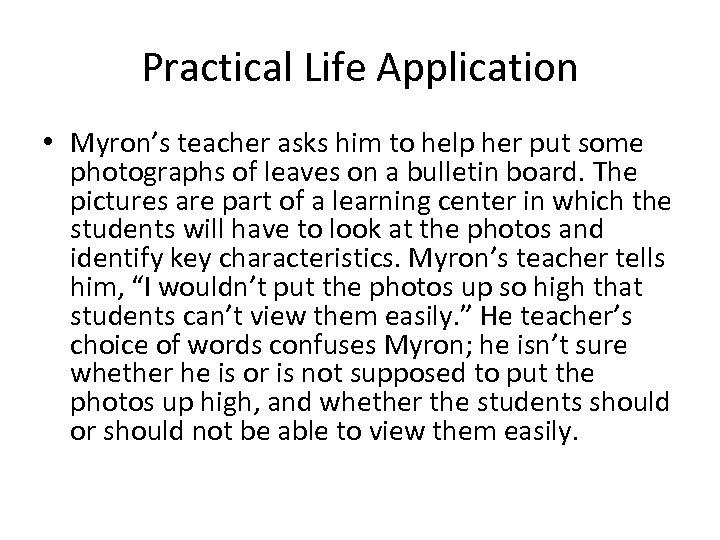 Practical Life Application • Myron's teacher asks him to help her put some photographs