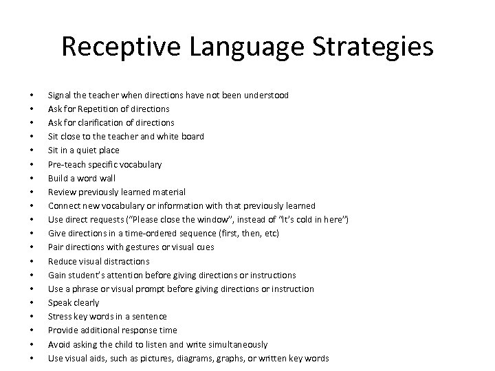 Receptive Language Strategies • • • • • Signal the teacher when directions have